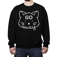 Go Away - Crew Neck Sweatshirt - Crew Neck Sweatshirt - RIPT Apparel