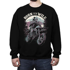 Born To Be Wild - Crew Neck Sweatshirt - Crew Neck Sweatshirt - RIPT Apparel