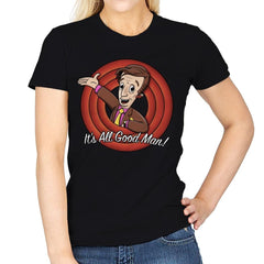 It's All Good Man Exclusive - Womens - T-Shirts - RIPT Apparel