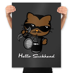 Hello Suckhead - Prints - Posters - RIPT Apparel