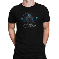 Come at me Crow Exclusive - Mens Premium - T-Shirts - RIPT Apparel