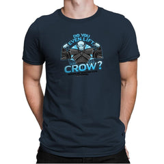 Do You Even Lift, Crow? Exclusive - Mens Premium - T-Shirts - RIPT Apparel