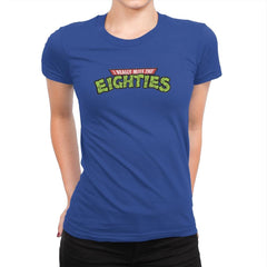 I Really Miss The Eighties - Womens Premium - T-Shirts - RIPT Apparel