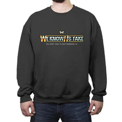 Uh...We Know It's Fake - Crew Neck Sweatshirt - Crew Neck Sweatshirt - RIPT Apparel