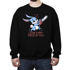 I Love Every Piece Of You - Crew Neck Sweatshirt - Crew Neck Sweatshirt - RIPT Apparel