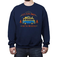 Lets Run Away For The Weekend - Crew Neck Sweatshirt - Crew Neck Sweatshirt - RIPT Apparel
