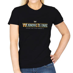 Uh...We Know It's Fake - Womens - T-Shirts - RIPT Apparel