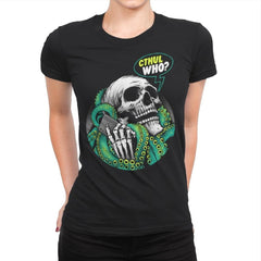 Cthul Who? - Womens Premium - T-Shirts - RIPT Apparel