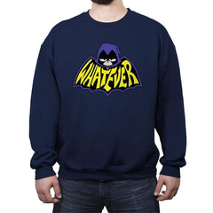 Whatever - Crew Neck Sweatshirt - Crew Neck Sweatshirt - RIPT Apparel