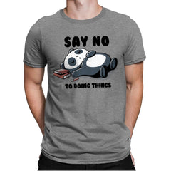 Say No To Doing Things - Mens Premium - T-Shirts - RIPT Apparel