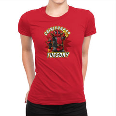 Chimichanga Tuesday Exclusive - Womens Premium - T-Shirts - RIPT Apparel