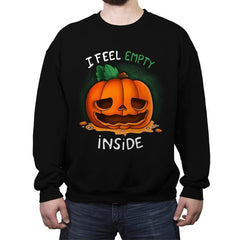 I Feel Empty Inside - Crew Neck Sweatshirt - Crew Neck Sweatshirt - RIPT Apparel