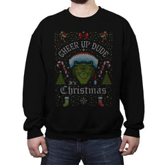 Cheer Up Dude, It's Christmas - Ugly Holiday - Crew Neck Sweatshirt - Crew Neck Sweatshirt - RIPT Apparel