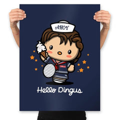 Hello Dingus - Prints - Posters - RIPT Apparel