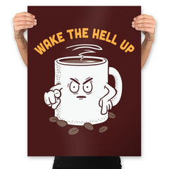 Wake Up Now! - Prints - Posters - RIPT Apparel