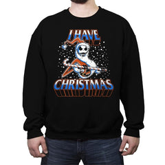 I Have Christmas! - Crew Neck Sweatshirt - Crew Neck Sweatshirt - RIPT Apparel