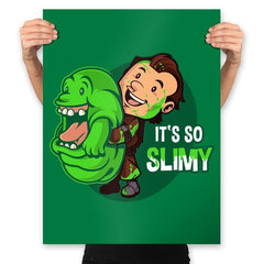 It's So Slimy - Prints - Posters - RIPT Apparel