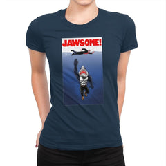 Jawsome Dude - Womens Premium - T-Shirts - RIPT Apparel