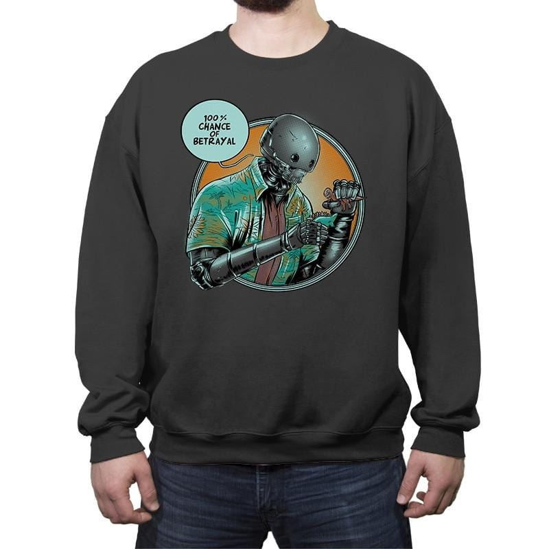100% Chance of Betrayal  - Crew Neck Sweatshirt - Crew Neck Sweatshirt - RIPT Apparel