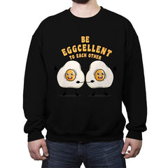 Be Eggcellent To Each Other - Crew Neck Sweatshirt - Crew Neck Sweatshirt - RIPT Apparel