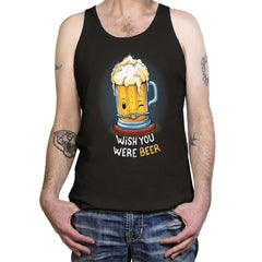 Wish You Were BEER - Tanktop - Tanktop - RIPT Apparel