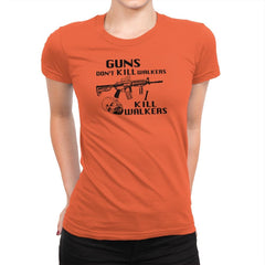 Guns Don't Kill Walkers Exclusive - Womens Premium - T-Shirts - RIPT Apparel