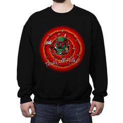 That's All, Bounty Hunters - Crew Neck Sweatshirt - Crew Neck Sweatshirt - RIPT Apparel