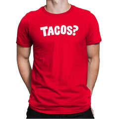 Tacos Anyone? - Mens Premium - T-Shirts - RIPT Apparel