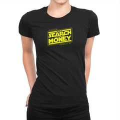 The Search For More Money Exclusive - Womens Premium - T-Shirts - RIPT Apparel