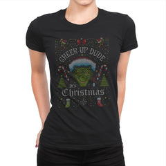 Cheer Up Dude, It's Christmas - Ugly Holiday - Womens Premium - T-Shirts - RIPT Apparel
