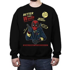 Better Call Wade - Crew Neck Sweatshirt - Crew Neck Sweatshirt - RIPT Apparel