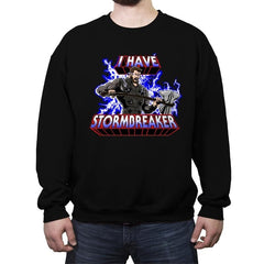I have Stormbreaker  - Crew Neck Sweatshirt - Crew Neck Sweatshirt - RIPT Apparel