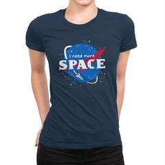 I Need More Space - Womens Premium - T-Shirts - RIPT Apparel