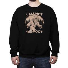I Am Not Big Foot - Crew Neck Sweatshirt - Crew Neck Sweatshirt - RIPT Apparel