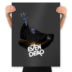 Not Even Dead - Prints - Posters - RIPT Apparel