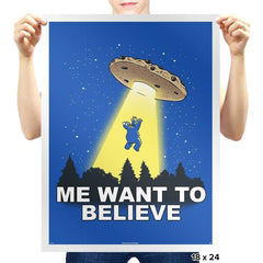 Me Want To Believe Exclusive - Prints - Posters - RIPT Apparel