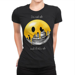 I'm Not Ok, And That's Ok - Womens Premium - T-Shirts - RIPT Apparel