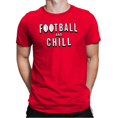 Football and Chill - Mens Premium - T-Shirts - RIPT Apparel