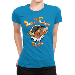 The Timon and Pumbaa Show - Womens Premium - T-Shirts - RIPT Apparel