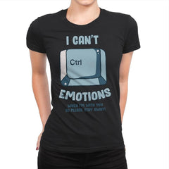 Can't Control Emotions - Womens Premium - T-Shirts - RIPT Apparel