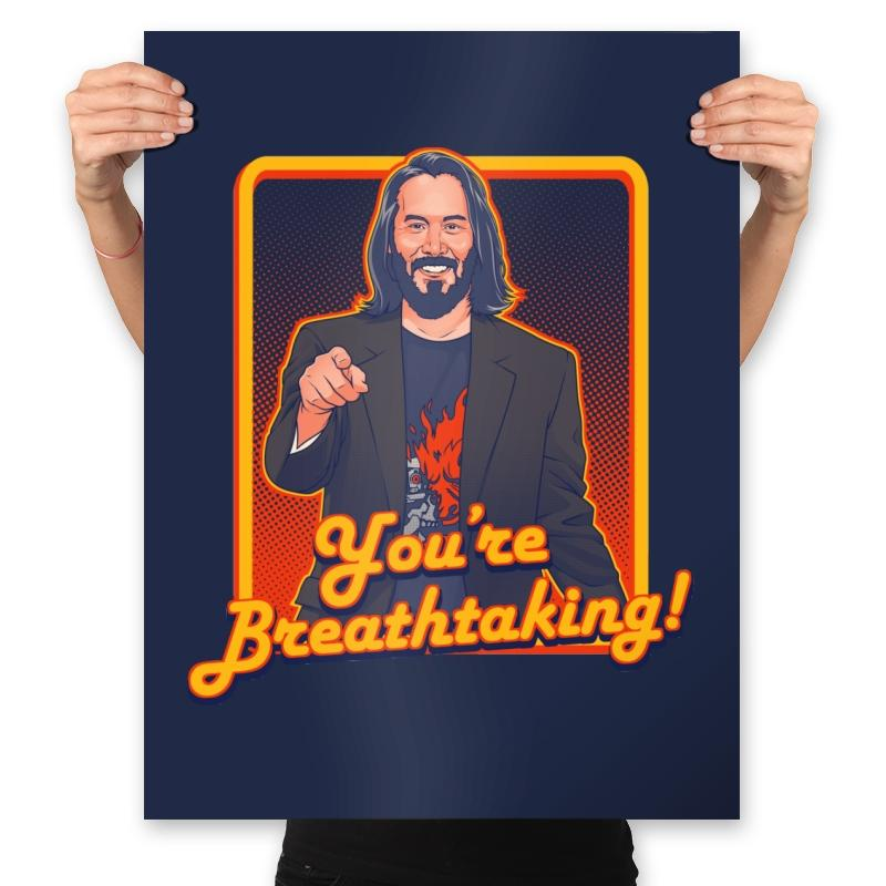 You're Breathtaking! - Anytime - Prints - Posters - RIPT Apparel