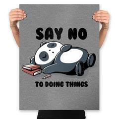 Say No To Doing Things - Prints - Posters - RIPT Apparel