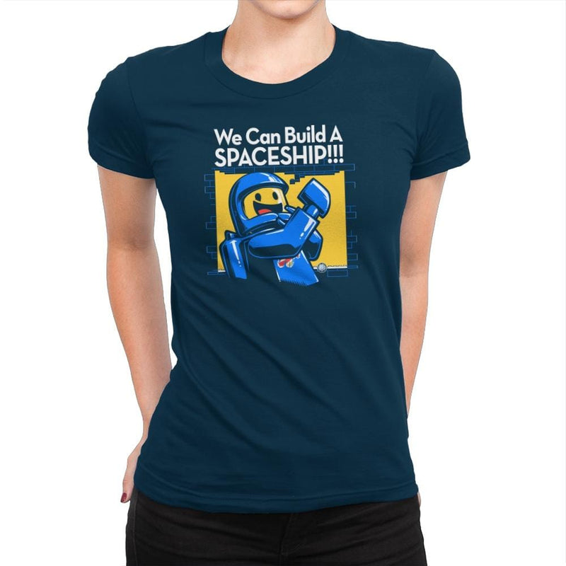 We Can Build A SPACESHIP!!! Exclusive - Womens Premium - T-Shirts - RIPT Apparel