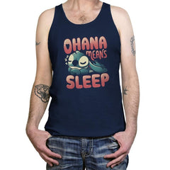 Ohana Means Sleep - Tanktop - Tanktop - RIPT Apparel