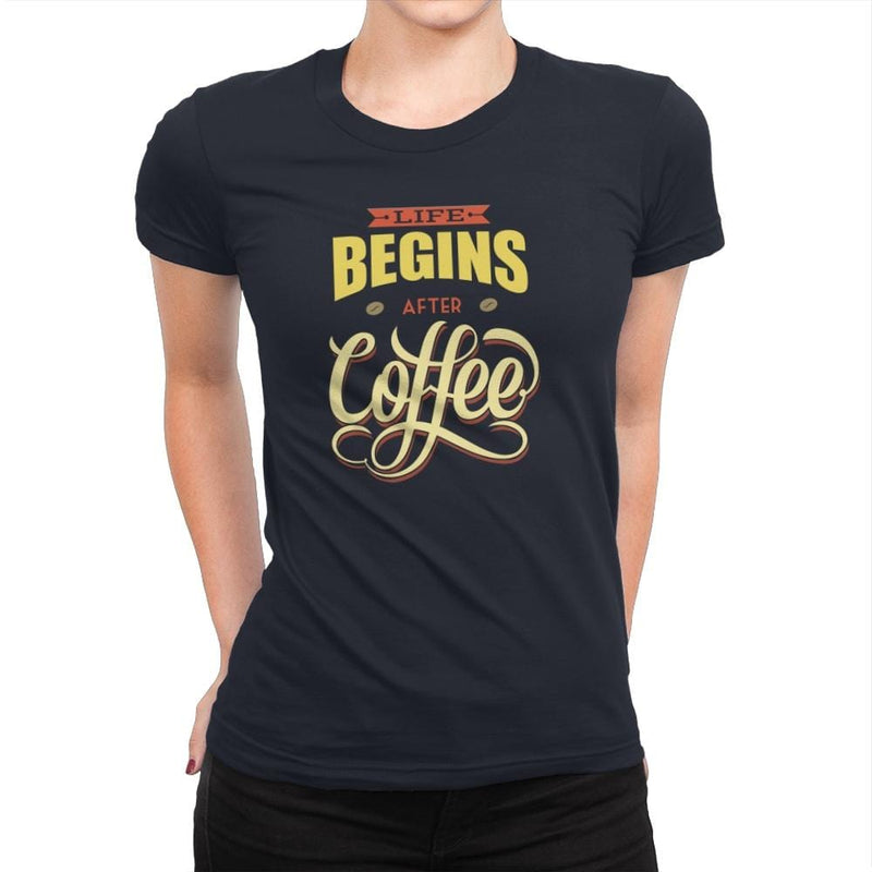 Life Begins After Coffee - Womens Premium - T-Shirts - RIPT Apparel