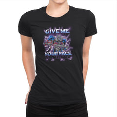 Give Me Your Face Exclusive - Womens Premium - T-Shirts - RIPT Apparel