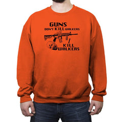Guns Don't Kill Walkers - Crew Neck Sweatshirt - Crew Neck Sweatshirt - RIPT Apparel