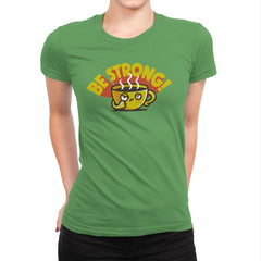 Be Strong - Womens Premium - T-Shirts - RIPT Apparel