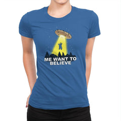 Me Want To Believe Exclusive - Womens Premium - T-Shirts - RIPT Apparel
