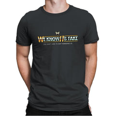 Uh...We Know It's Fake - Mens Premium - T-Shirts - RIPT Apparel